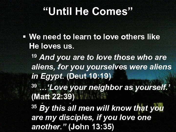 """Until He Comes"" § We need to learn to love others like He loves"
