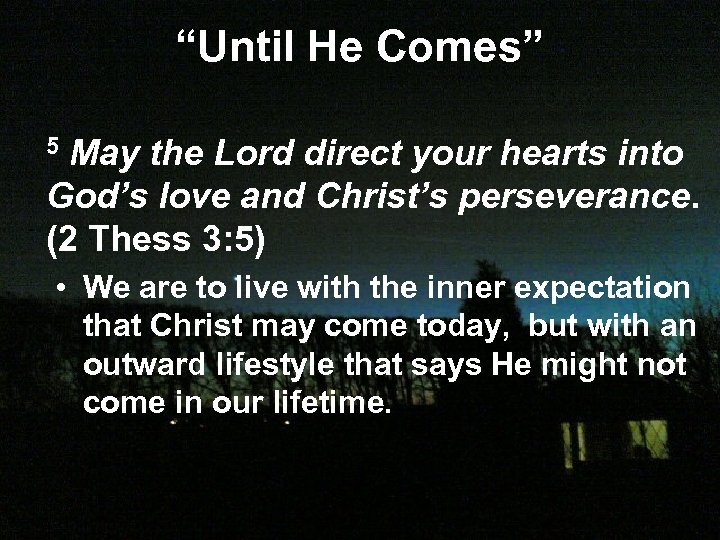"""Until He Comes"" 5 May the Lord direct your hearts into God's love and"