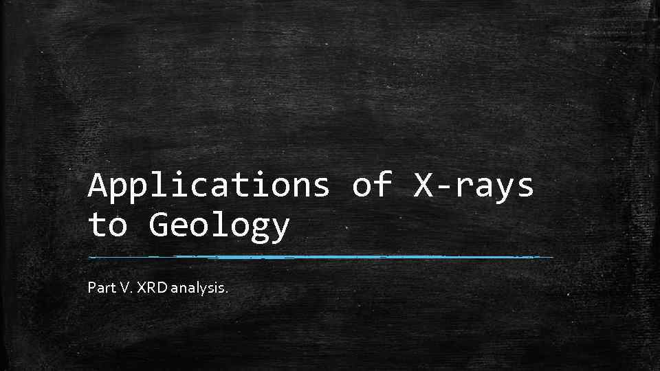 Applications of X-rays to Geology Part V. XRD analysis.