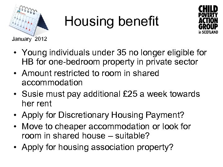 Housing benefit January 2012 • Young individuals under 35 no longer eligible for HB