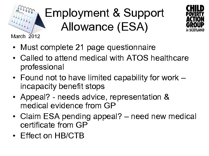 Employment & Support Allowance (ESA) March 2012 • Must complete 21 page questionnaire •