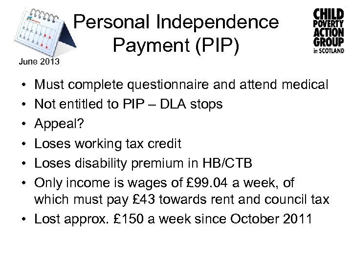 Personal Independence Payment (PIP) June 2013 • • • Must complete questionnaire and attend