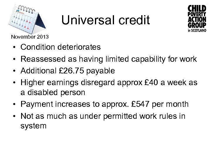 Universal credit November 2013 • • Condition deteriorates Reassessed as having limited capability for