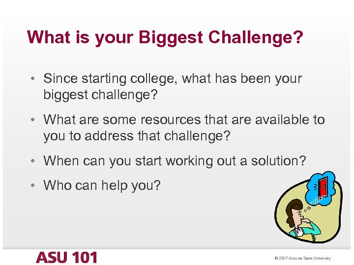 What is your Biggest Challenge? • Since starting college, what has been your biggest