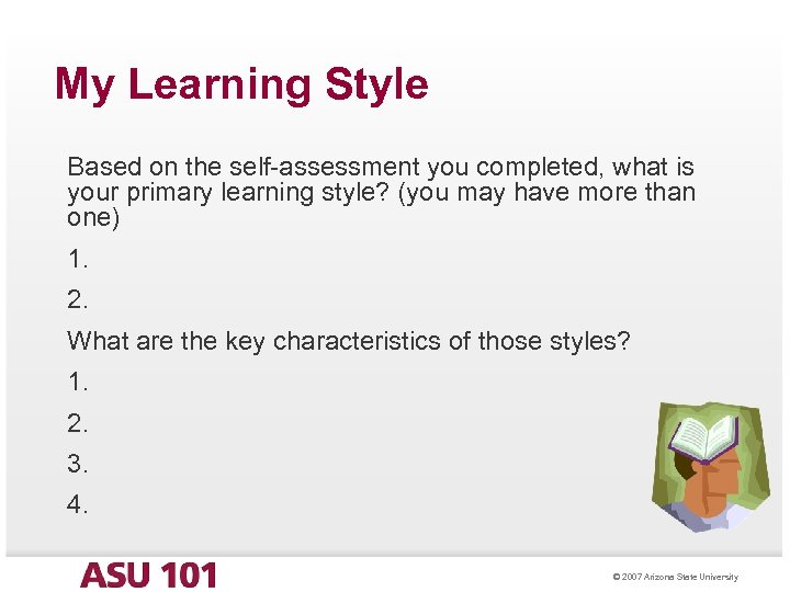 My Learning Style Based on the self-assessment you completed, what is your primary learning