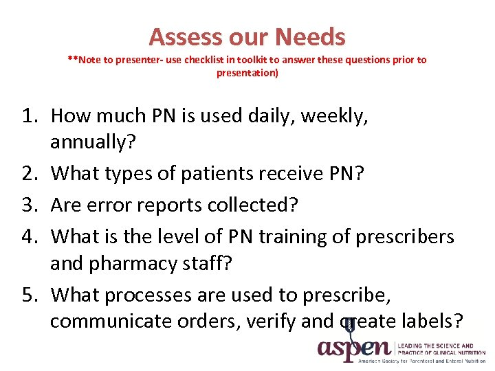 Assess our Needs **Note to presenter- use checklist in toolkit to answer these questions