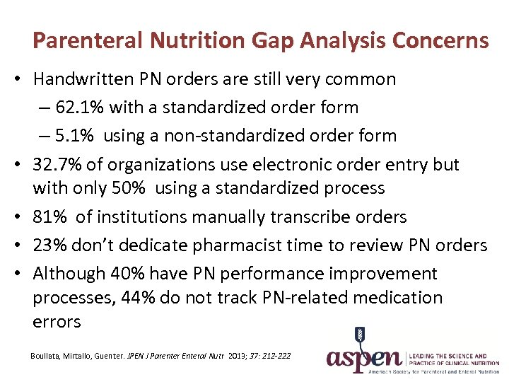 Parenteral Nutrition Gap Analysis Concerns • Handwritten PN orders are still very common –