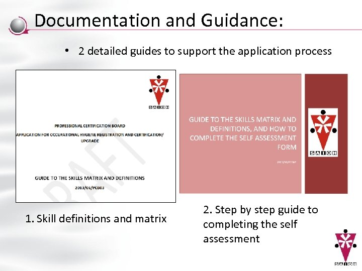 Documentation and Guidance: • 2 detailed guides to support the application process 1. Skill