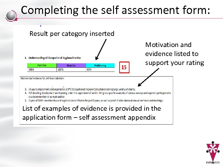 Completing the self assessment form: Result per category inserted Motivation and evidence listed to