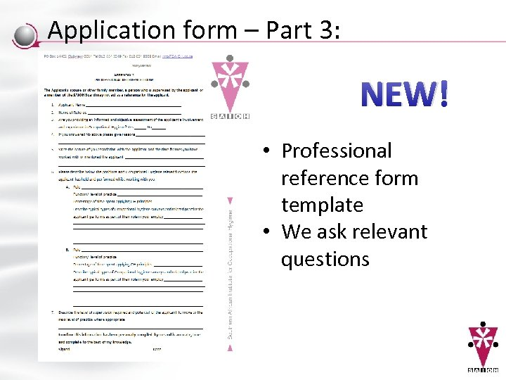 Application form – Part 3: NEW! • Professional reference form template • We ask