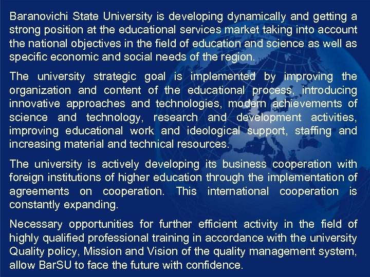 Baranovichi State University is developing dynamically and getting a strong position at the educational
