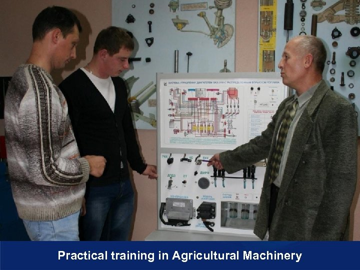 Practical training in Agricultural Machinery