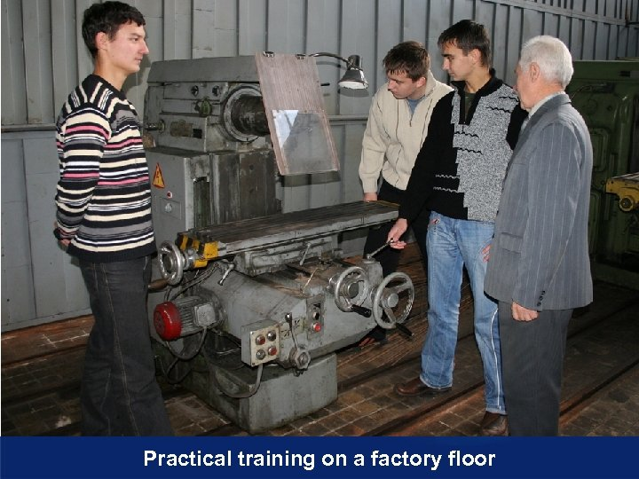 Practical training on a factory floor
