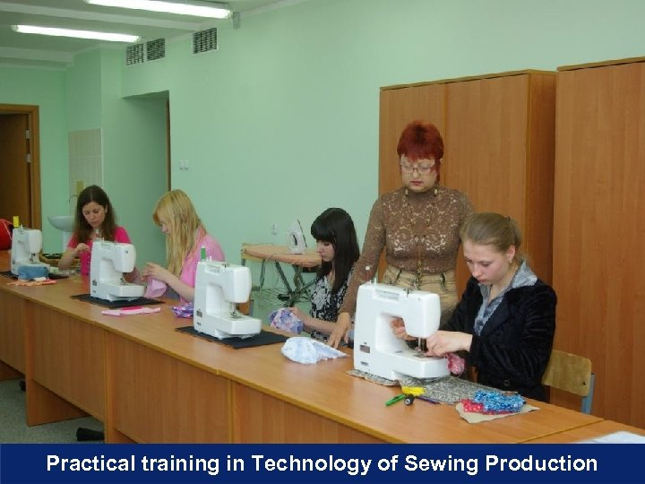 Practical training in Technology of Sewing Production