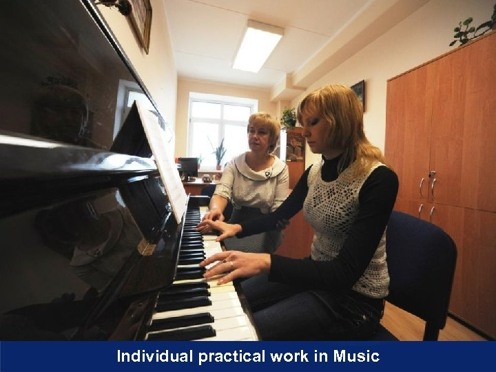 Individual practical work in Music