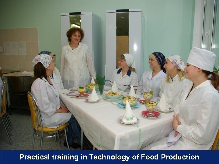Practical training in Technology of Food Production