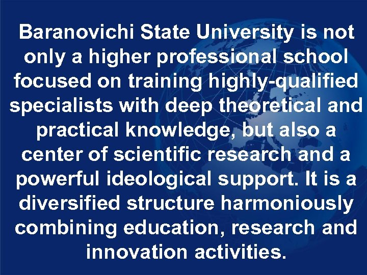 Baranovichi State University is not only a higher professional school focused on training highly-qualified