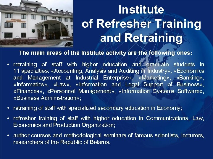 Institute of Refresher Training and Retraining The main areas of the Institute activity are