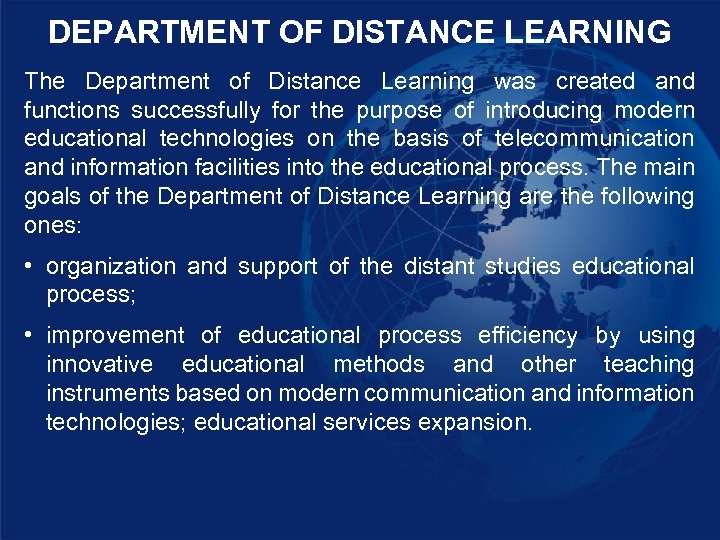 DEPARTMENT OF DISTANCE LEARNING The Department of Distance Learning was created and functions successfully