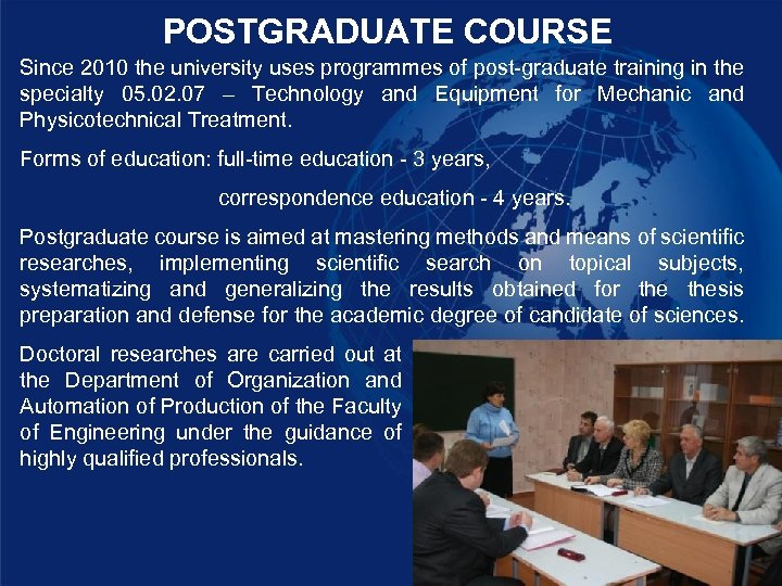 POSTGRADUATE COURSE Since 2010 the university uses programmes of post-graduate training in the specialty