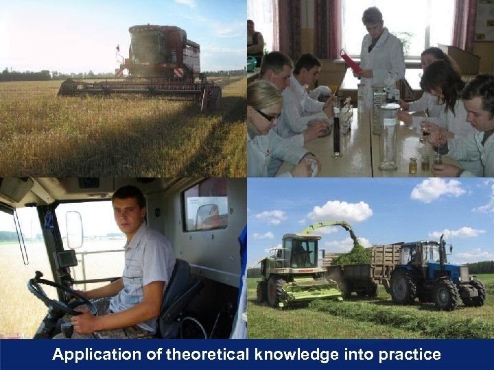 Application of theoretical knowledge into practice