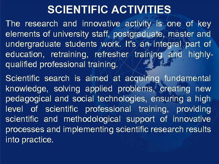 SCIENTIFIC ACTIVITIES The research and innovative activity is one of key elements of university