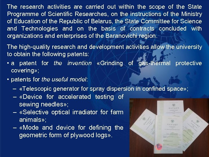 The research activities are carried out within the scope of the State Programme of