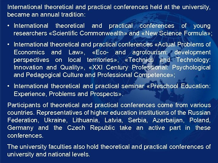 International theoretical and practical conferences held at the university, became an annual tradition: •