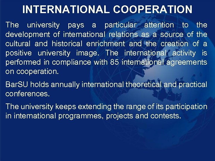 INTERNATIONAL COOPERATION The university pays a particular attention to the development of international relations