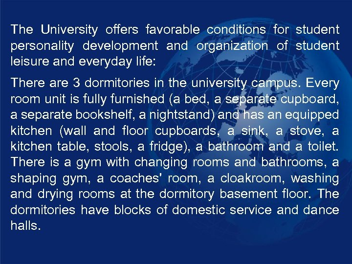 The University offers favorable conditions for student personality development and organization of student leisure