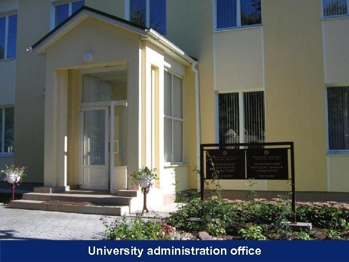 University administration office
