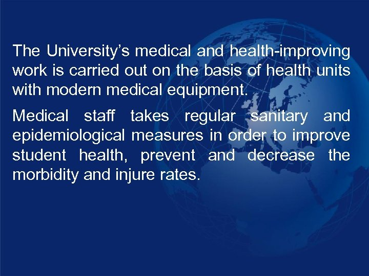 The University's medical and health-improving work is carried out on the basis of health