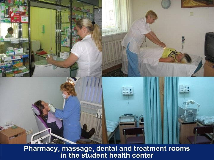 Pharmacy, massage, dental and treatment rooms in the student health center