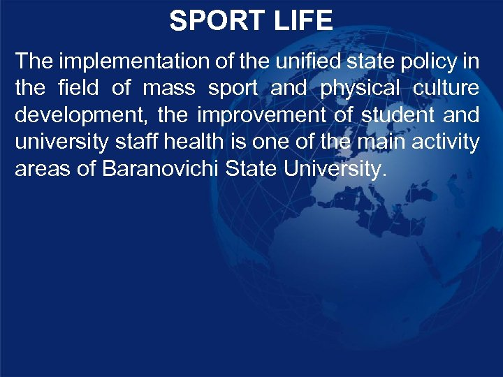 SPORT LIFE The implementation of the unified state policy in the field of mass
