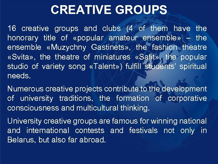 CREATIVE GROUPS 16 creative groups and clubs (4 of them have the honorary title
