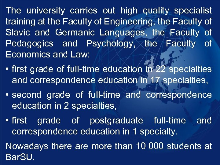 The university carries out high quality specialist training at the Faculty of Engineering, the