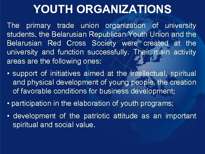 YOUTH ORGANIZATIONS The primary trade union organization of university students, the Belarusian Republican Youth