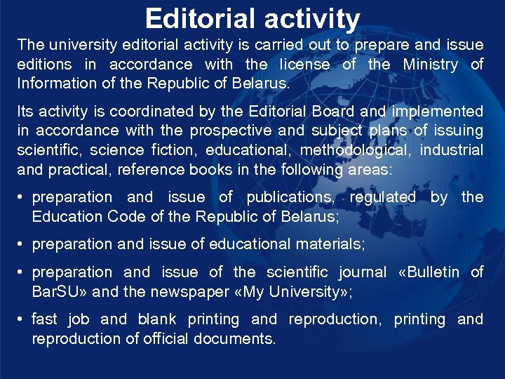 Editorial activity The university editorial activity is carried out to prepare and issue editions