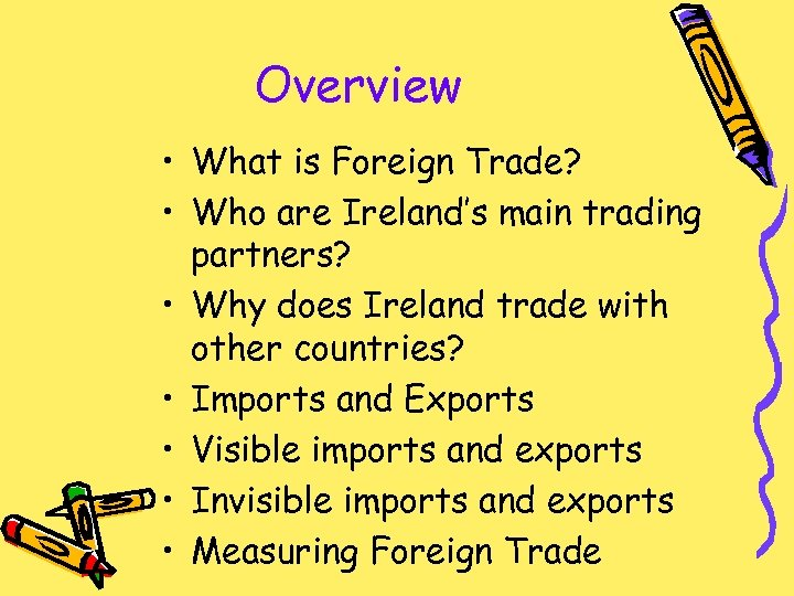 Overview • What is Foreign Trade? • Who are Ireland's main trading partners? •