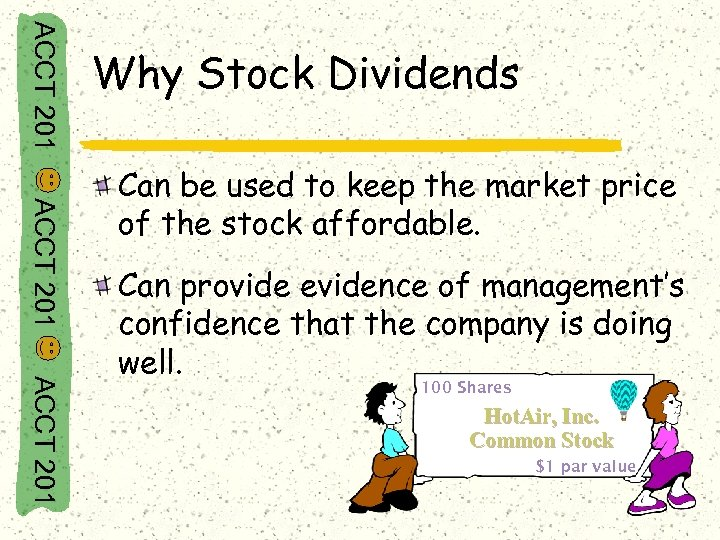 ACCT 201 Why Stock Dividends ACCT 201 Can be used to keep the market