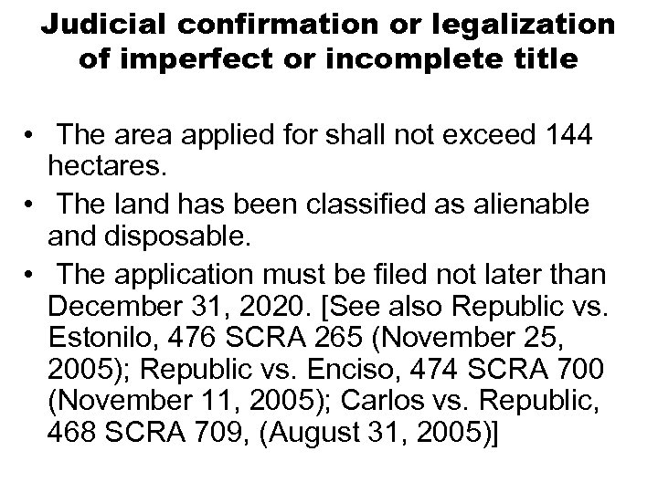 Judicial confirmation or legalization of imperfect or incomplete title • The area applied for