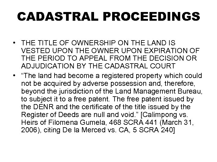 CADASTRAL PROCEEDINGS • THE TITLE OF OWNERSHIP ON THE LAND IS VESTED UPON THE