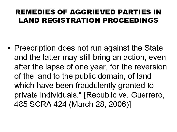 REMEDIES OF AGGRIEVED PARTIES IN LAND REGISTRATION PROCEEDINGS • Prescription does not run against