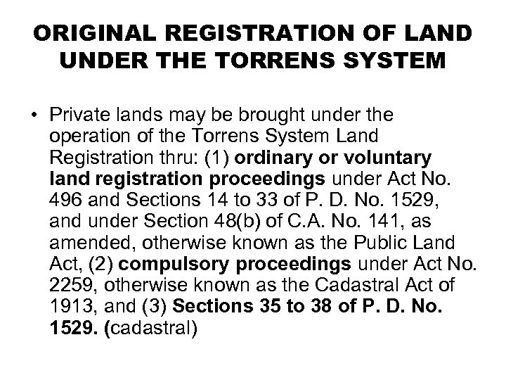ORIGINAL REGISTRATION OF LAND UNDER THE TORRENS SYSTEM • Private lands may be brought