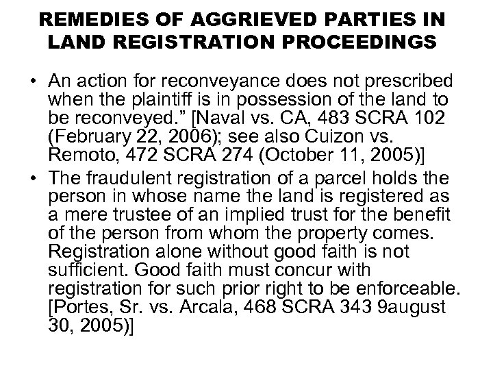 REMEDIES OF AGGRIEVED PARTIES IN LAND REGISTRATION PROCEEDINGS • An action for reconveyance does