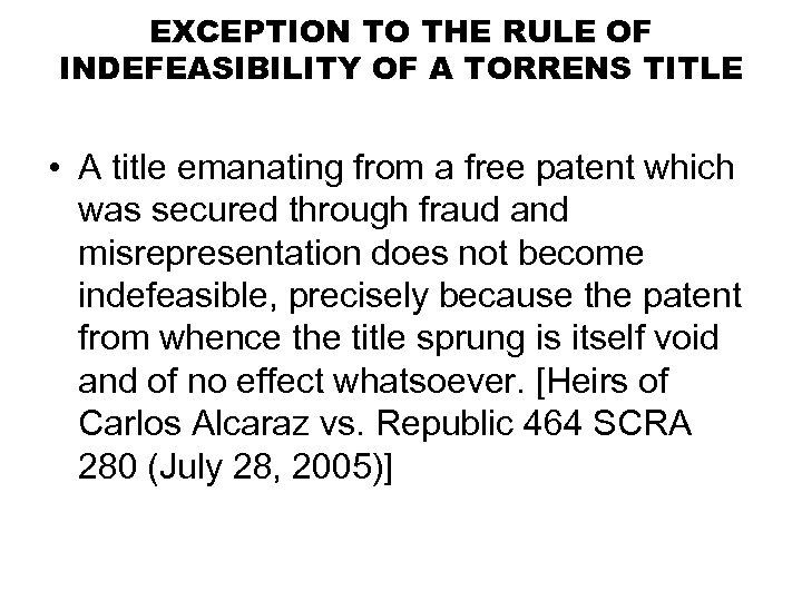 EXCEPTION TO THE RULE OF INDEFEASIBILITY OF A TORRENS TITLE • A title emanating
