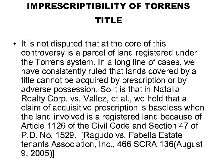 IMPRESCRIPTIBILITY OF TORRENS TITLE • It is not disputed that at the core of