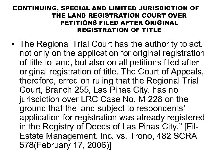 CONTINUING, SPECIAL AND LIMITED JURISDICTION OF THE LAND REGISTRATION COURT OVER PETITIONS FILED AFTER