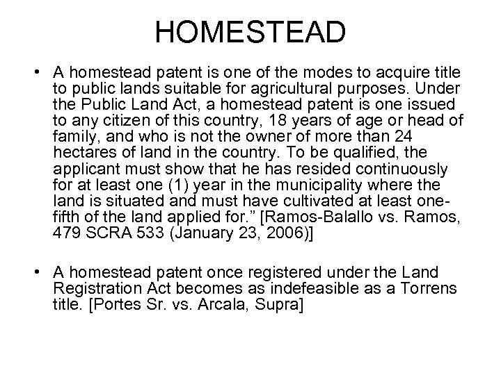 HOMESTEAD • A homestead patent is one of the modes to acquire title to