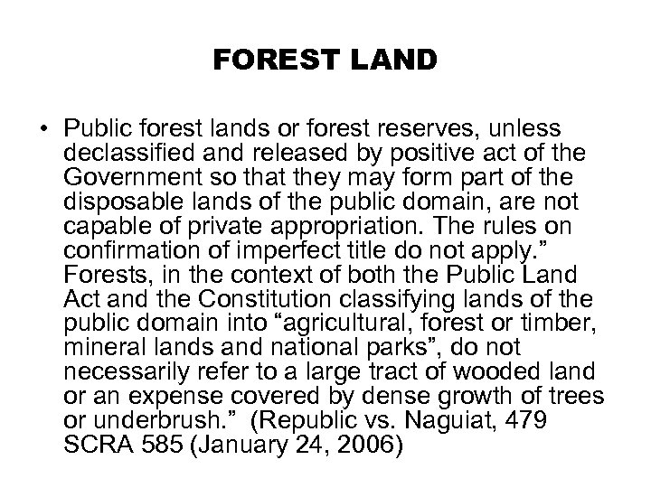 FOREST LAND • Public forest lands or forest reserves, unless declassified and released by